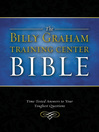 The Billy Graham Training Center Bible (eBook): Time-Tested Answers to Your Toughest Questions